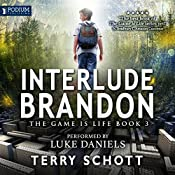 Interlude: Brandon: The Game Is Life, Book 3   Terry Schott
