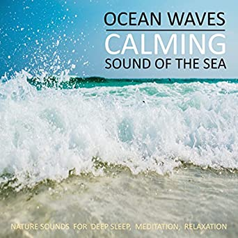 Amazon com: Ocean Waves - Calming Sound Of The Sea: Nature