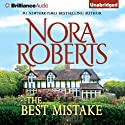The Best Mistake: A Selection from Love Comes Along Hörbuch von Nora Roberts Gesprochen von: MacLeod Andrews