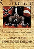 Whispers of Angels: A Story of the Underground Railroad