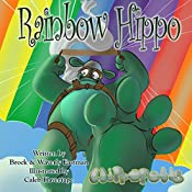 Rainbow Hippo: Learning Colors: Hippopolis, Volume 1 | Brock Eastman, Waverly Eastman