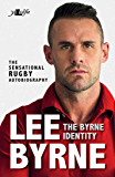 The Byrne Identity: The Sensational Rugby Autobiography