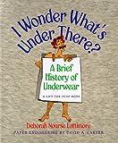 I Wonder What's under There?, Deborah Nourse Lattimore, 0152766529