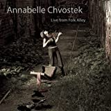 Live From Folk Alley by Annabelle Chvostek (2011-08-03)