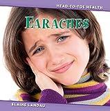 Earaches, Elaine Landau, 0761448314