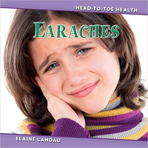 Earaches (Head to Toe Health)