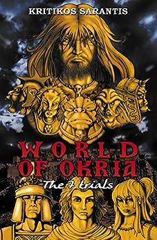 World of Okria: The 7 trials (English Edition) de [Sarantis, Kritikos]