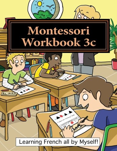 Montessori Workbook 3c: Dictation, grammar, sentence analysis and conjugation (Learning French all by Myself) (Volume 11) (French Edition)