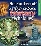 Photoshop Elements Drop Dead Fantasy Techniques, Derek Lea, 1579907997