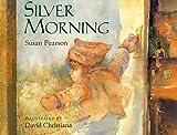 Silver Morning, Susan Pearson, 0152747869