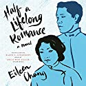 Half a Lifelong Romance: A Novel Audiobook by Eileen Chang Narrated by Emily Woo Zeller
