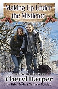 Making Up Under the Mistletoe by [Harper, Cheryl]