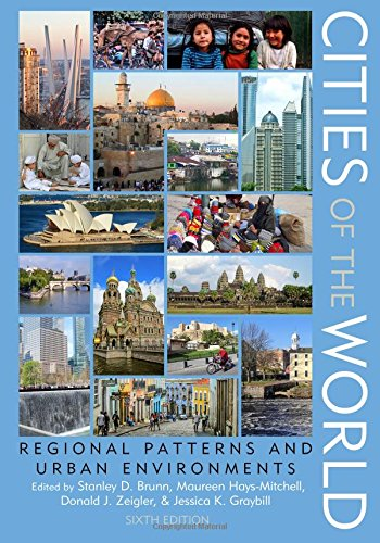1442249161 - Cities of the World: Regional Patterns and Urban Environments