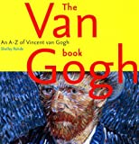 img - for The Van Gogh Book: An A-Z of Vincent Van Gogh book / textbook / text book