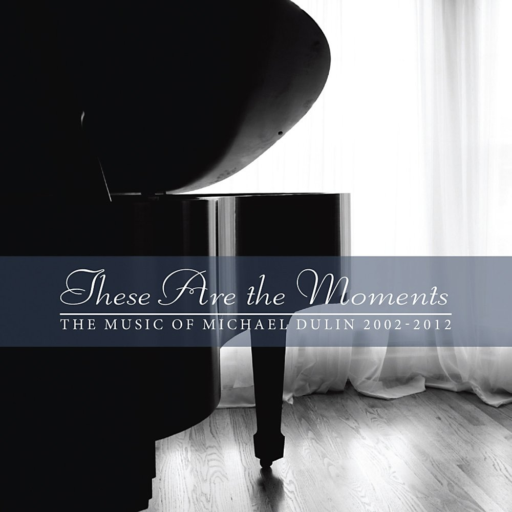 Michael Dulin - These Are The Moments