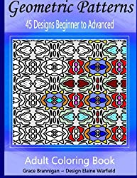 Geometric Patterns Coloring Book: 45 Designs Beginner to Advanced (Adult Coloring Books) (Volume 13)