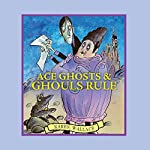 Ace Ghosts & Ghouls Rule | Karen Wallace
