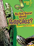 Do You Know about Reptiles?, Buffy Silverman, 1580138616