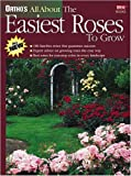 Ortho's All about the Easiest Roses to Grow, Ortho Books Staff and Tommy C. Cairnes, 0897214811