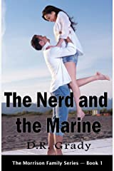 The Nerd and the Marine: Clean contemporary romance, with heartwarming nerds. (The Morrison Family Book 1) Kindle Edition