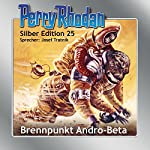 Brennpunkt Andro-Beta (Perry Rhodan Silber Edition 25) | K.H. Scheer,William Voltz,Clark Darlton