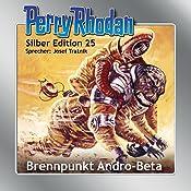 Brennpunkt Andro-Beta (Perry Rhodan Silber Edition 25) | William Voltz, K.H. Scheer, Clark Darlton
