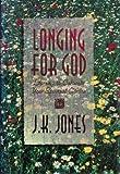 Longing for God, J. K. Jones, 0899006833