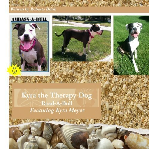 Kyra the Therapy Dog: Read-A-Bull by Ms Roberta Brink (2013-08-09)