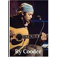 Ry Cooder: The Untold Story