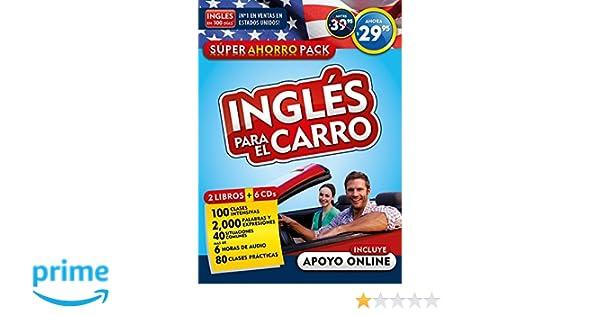 Curso de inglés para el carro (Inglés en 100 días) / English in the Car. Ahorro Audio Pack (Ingles En 100 Dias): Inglés en 100 días: 9781941999769: ...