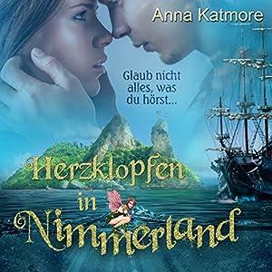 Herzklopfen in Nimmerland (Eine zauberhafte Reise 1) Hörbuch