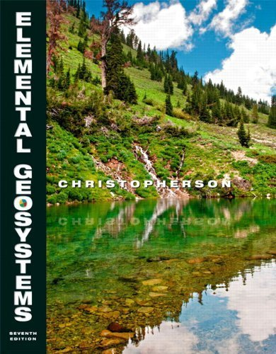(Elemental Geosystems (7th Edition) by Robert W. Christopherson (2012-01-06) )