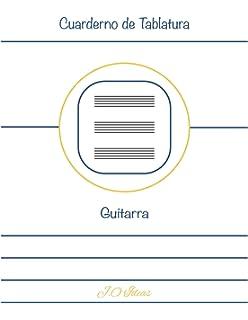 Cuaderno de Tablatura Guitarra: Guitarra 6 Cuerdas