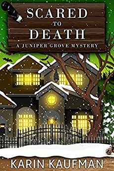 Scared to Death (Juniper Grove Cozy Mystery Book 5) by [Kaufman, Karin]