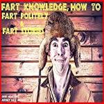 Fart Knowledge: How to Fart Politely & Fart Stories | Jeffrey Dale Jeschke