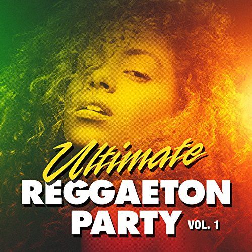 ... Ultimate Reggaeton Party, Vol. 1