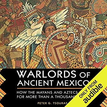 Amazon Com Warlords Of Ancient Mexico How The Mayans And