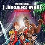 I jordens indre (Specialklassen 2) | Jacob Kokkedal