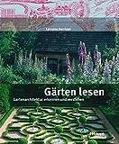 Gärten lesen: Gartenarchitektur erkennen und verstehen