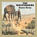 The Westerners Audiobook by Zane Grey Narrated by Jeff Harding