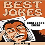 Best Jokes: Best Jokes EVER!: Funny Jokes, Stories & Riddles, Book 7 | Joe King