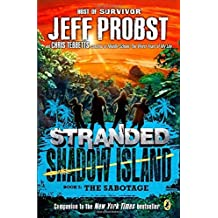 Shadow Island: The Sabotage (Stranded) by Jeff Probst (2015-02-03)