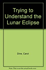 Trying to Understand the Lunar Eclipse Paperback