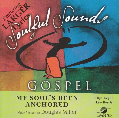 My Soul's Been Anchored [Accompaniment/Performance - Tracks Gospel Accompaniment