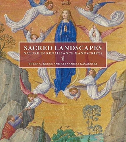 Sacred Landscapes: Nature in Renaissance Manuscripts