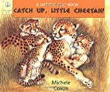 Catch up, Little Cheetah, Michele Coxon, 1887734635