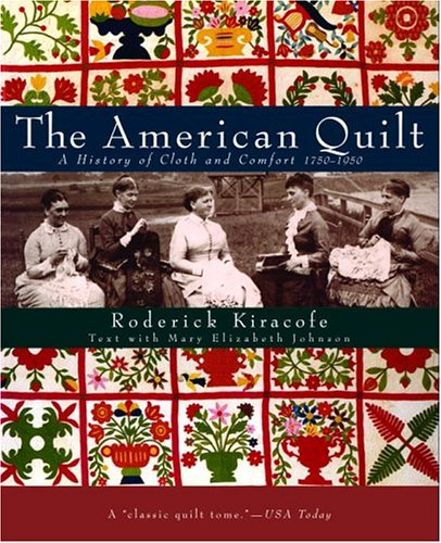 (The American Quilt: A History of Cloth and Comfort 1750-1950 )