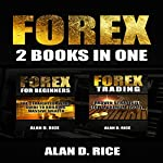 Forex: 2 Books in One: Forex for Beginners, Forex Trading | Alan D. Rice
