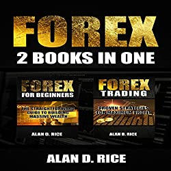 Forex: 2 Books in One: Forex for Beginners, Forex Trading