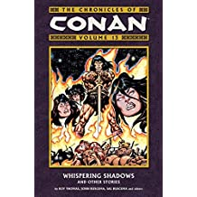 The Chronicles of Conan, Vol. 13: Whispering Shadows and Other Stories (v. 13)